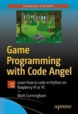 Game Programming with Code Angel: Learn how to code in Python on Raspberry Pi or PC – ScanLibs